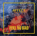 FEEL SO BAD | AFFECT on your brain