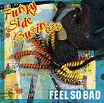 FEEL SO BAD | Funky  Side  Business