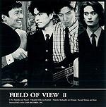 FIELD OF VIEW | FIELD OF VIEW II