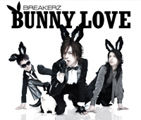 BREAKERZ | BUNNY LOVE/REAL LOVE 2010【通常盤】