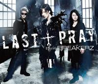 BREAKERZ | LAST † PRAY/絶対! I LOVE YOU【初回限定盤A】