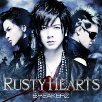 BREAKERZ | RUSTY HEARTS【初回限定盤A】