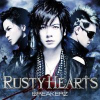 BREAKERZ | RUSTY HEARTS【初回限定盤A】