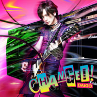 DAIGO | CHANGE !!/心配症な彼女【通常盤】