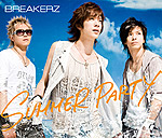 BREAKERZ | SUMMER PARTY/LAST EMOTION(通常盤)