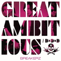 BREAKERZ | D×D×D / GREAT AMBITIOUS -Single Version-【初回限定盤B】