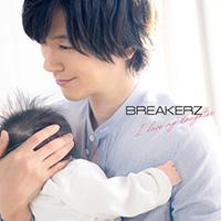 BREAKERZ | I love my daughter【通常盤】