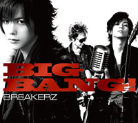 BREAKERZ | BIG BANG!【初回限定盤A】