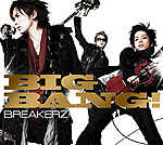 BREAKERZ | BIG BANG!