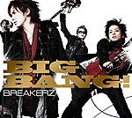 BREAKERZ | BIG BANG!