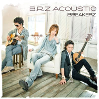 BREAKERZ | B.R.Z ACOUSTIC【初回限定盤】