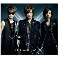 BREAKERZ | 10周年スペシャルアルバム「X」【初回限定盤A】