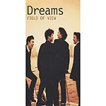 FIELD OF VIEW | Dreams