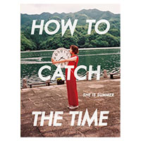 SHE IS SUMMER | SHE IS SUMMER アーティストブック「HOW TO CATCH THE TIME」