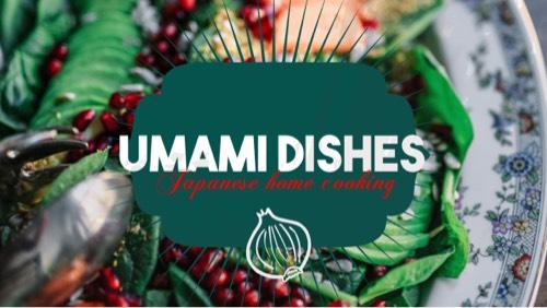 Umami Dishes
