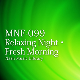 MNF-099 30-Relaxing Night & Fresh Morning