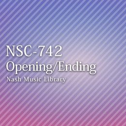 NSC-742 46-Opening/Ending Themes