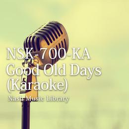 NSK-700-KA 12集-Good Old Days/カラオケバージョン