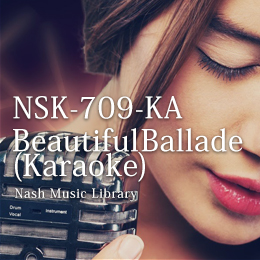 NSK-709-KA Beautiful Ballade-KARAOKE