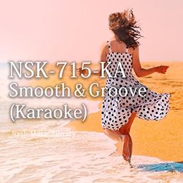 NSK-715-KA 17集-Smooth & Groove/カラオケバージョン