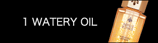 1 WATERY OIL