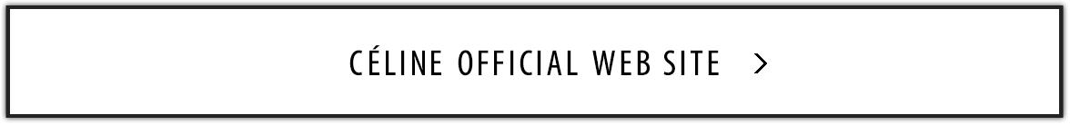 CÉLINE OFFICIAL WEB SITE