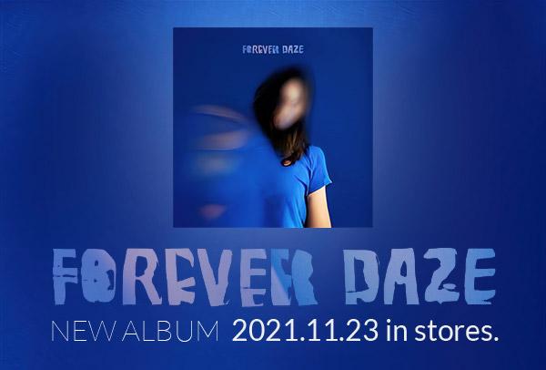 FOREVER DAZE NEW ALBUM 2021.11.23 in stores.