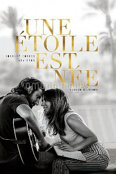 A STAR IS BORN, Canadian poster in French, from left: Bradley Cooper, Lady Gaga, 2018. © Warner Bros