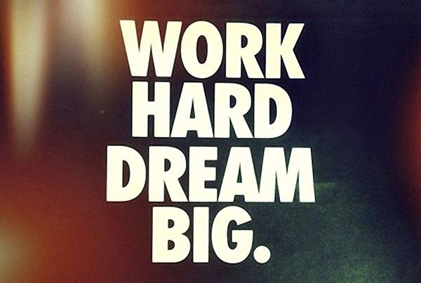36356-Work-Hard-Dream-Big.jpg