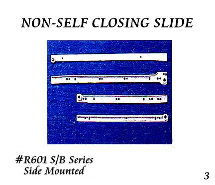 Non-Self Closing Slides - 3