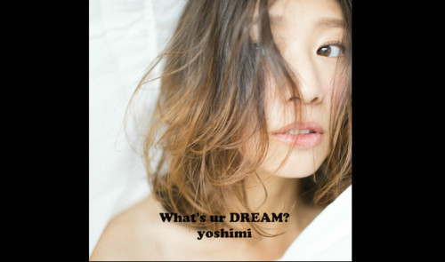 yoshimi 2nd Album「What's ur DREAM」