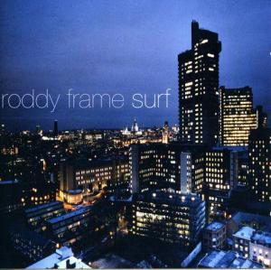 Roddy Frame(ロディ・フレイム)「Surf」