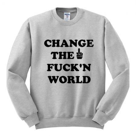 CHANGE THE FUCK'N WORLDデザインスウェット・トレーナー