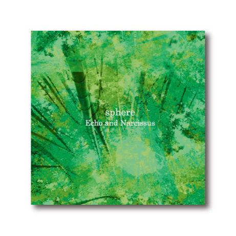 sphere・1st album【Echo and Narcissus】