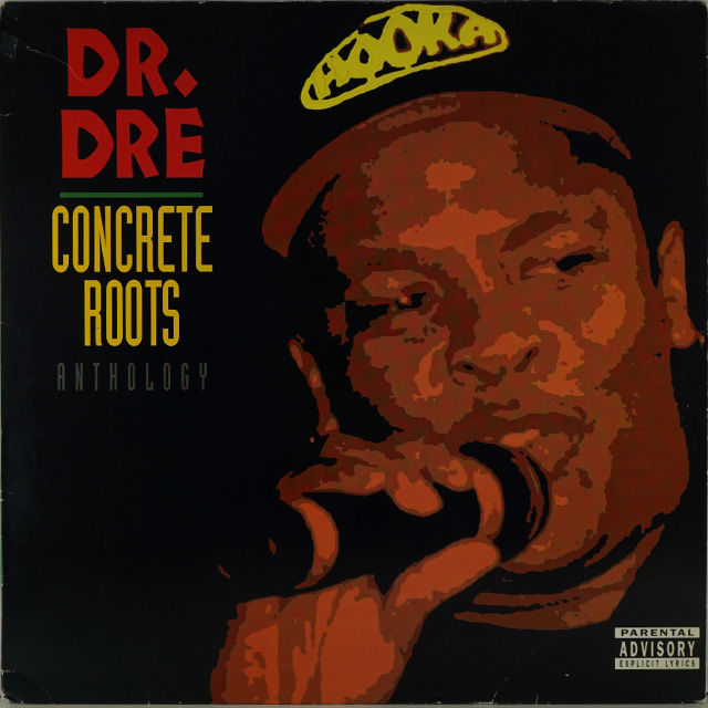 Dr.Dre - Concrete Roots Anthology