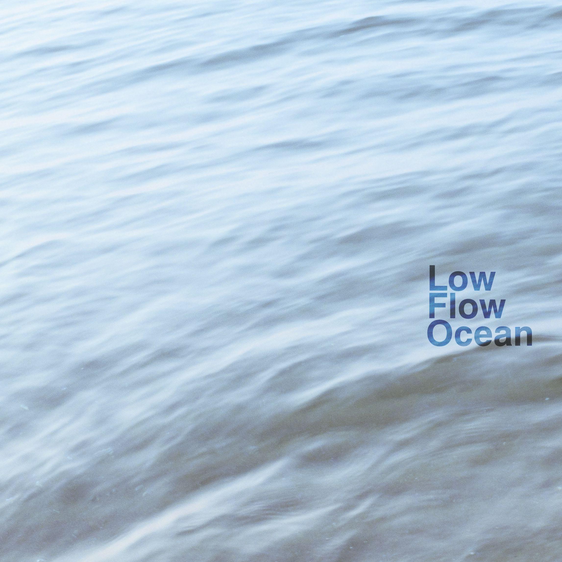 Low Flow Ocean