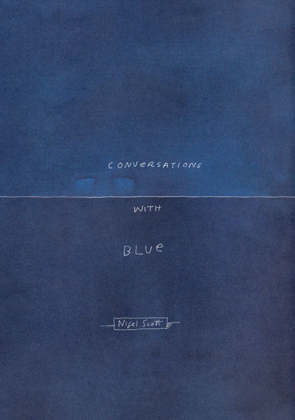 Conversations with Blue by Nigel Scott