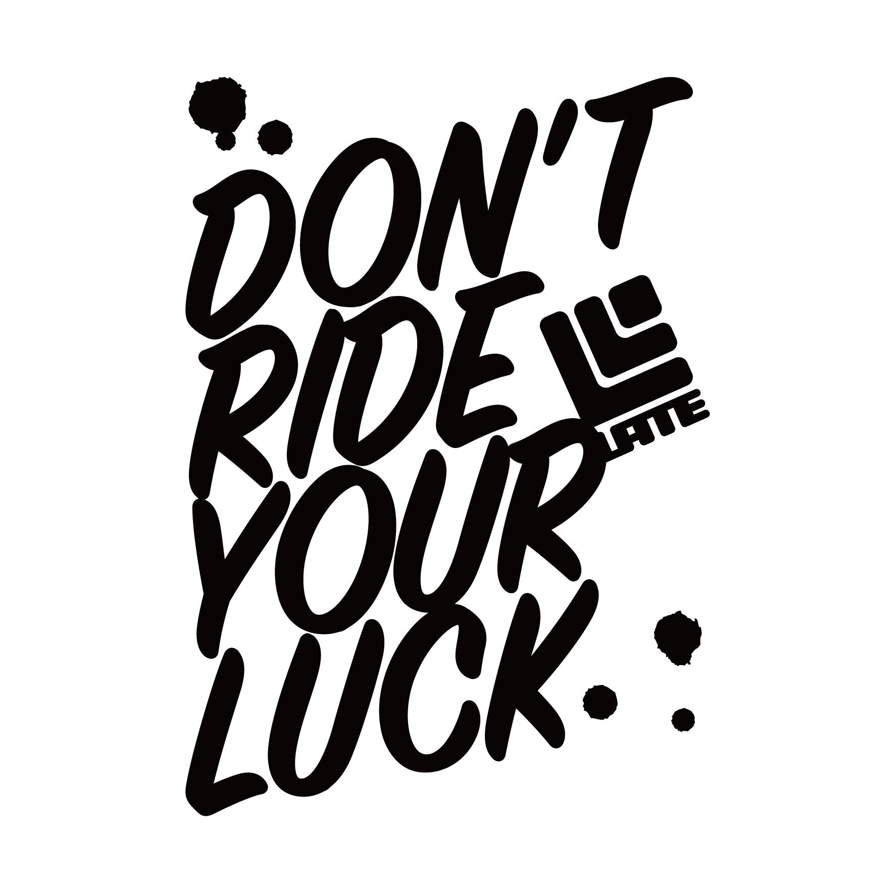 カッティングステッカー『DON'T RIDE YOUR LUCK』 ブラック