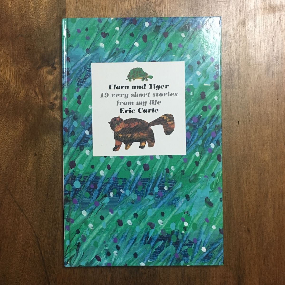 「Flora and Tiger 19 very short stories from my life」Eric Carle(エリック・カール)