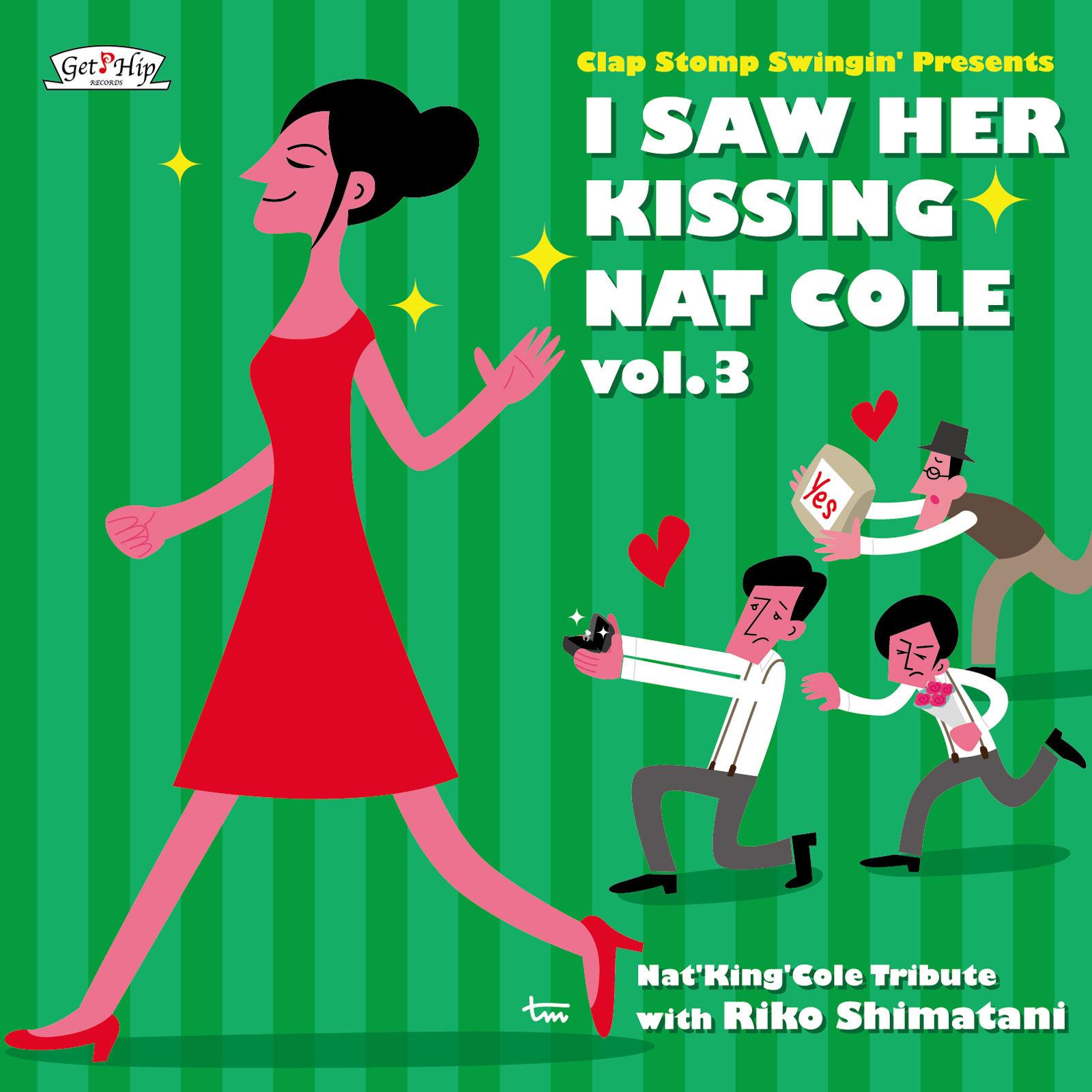 Clap Stomp Swingin' / I Saw Her Kissing Nat Cole vol.3~with Riko Shimatani~(GC-077)