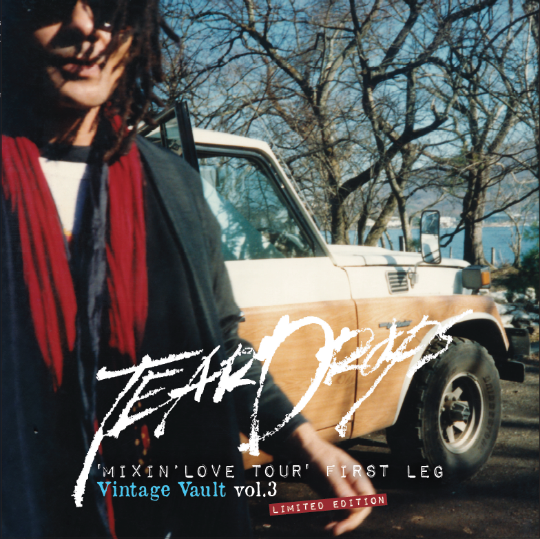 TEARDROPS  'MIXIN'LOVE TOUR' FIRST LEG Vintage Vault vol.3 (2CD)生産限定商品