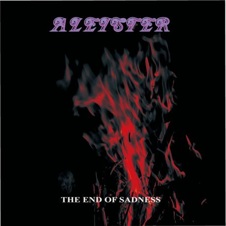 THE END OF SADNESS - ALEISTER - 6年ぶりのNewアルバム