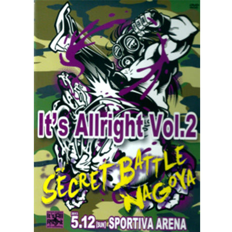 "DVD「It's AllrightVol.2  ""SECRET BATTLE NAGOYA""」 2013.5.12"