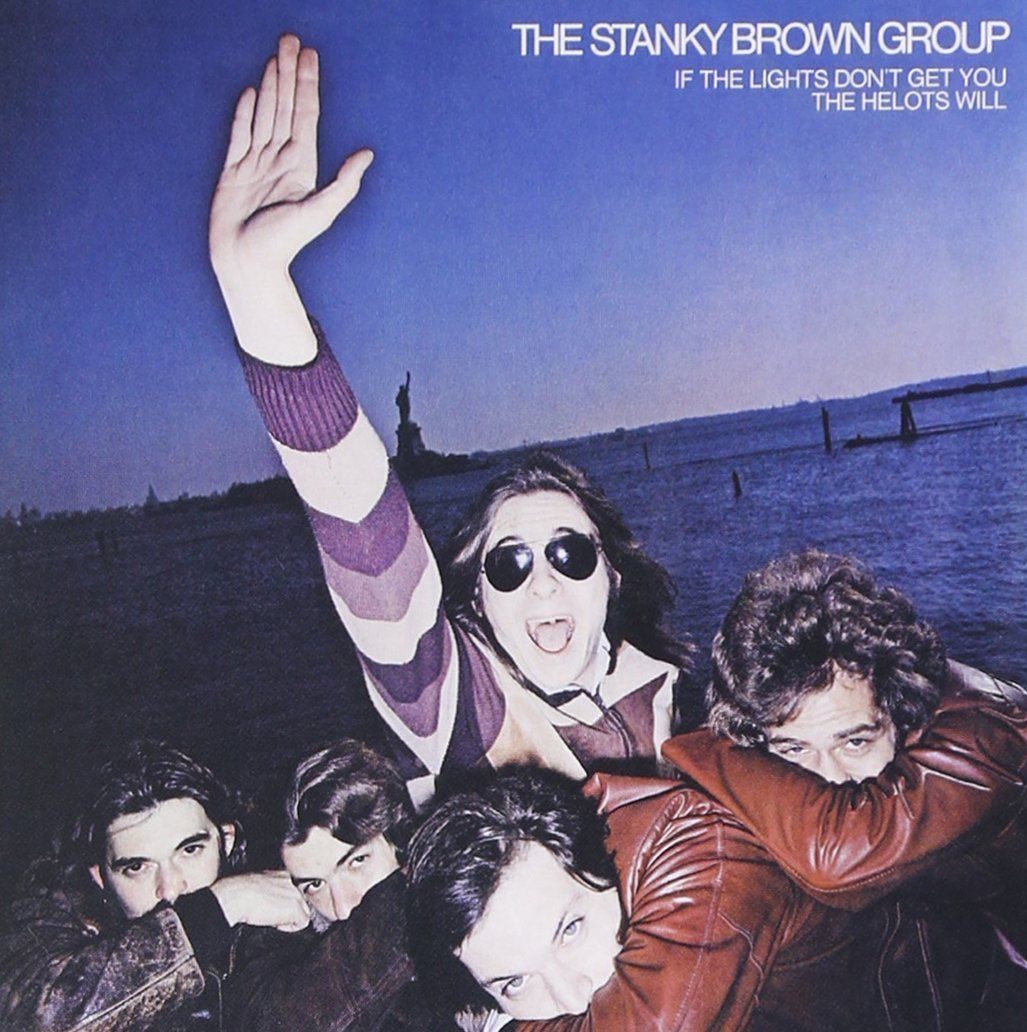 If The Lights Don't Get You The Helots Will / Stanky Brown Group
