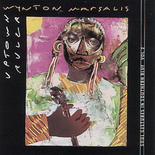 Soul Gestures 2: Uptown Ruler  / Wynton Marsalis