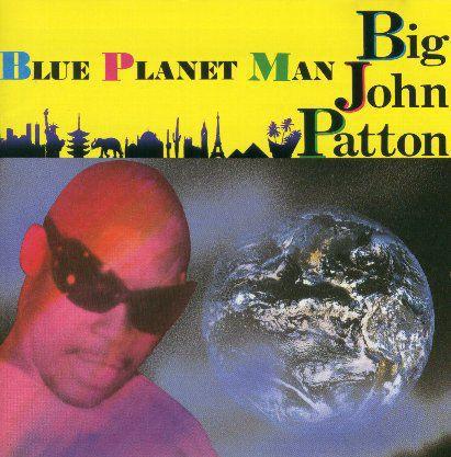 BIG JOHN PATTON / BLUE PLANET MAN 国内盤/品番KICJ 168/盤質B
