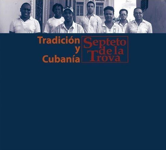 Septeto de la Trova/ Tradici?n y Cuban?a