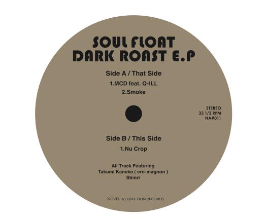 【Ltd 10pc Dead Stock !!!】Soul Float / Dark Roast EP