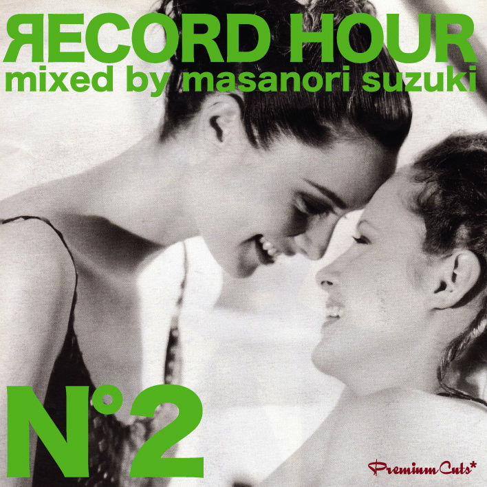 Premium Cuts presents [RECORD HOUR N°2] mixed by Masanori Suzuki