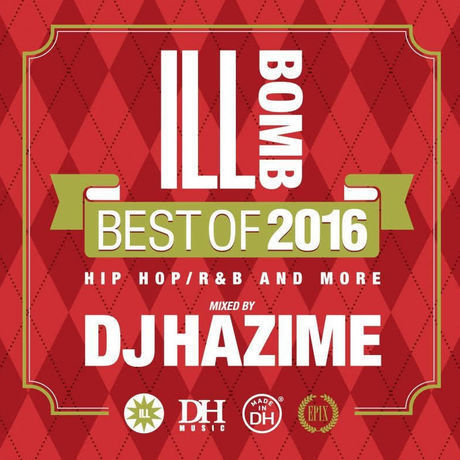 DJ HAZIME ILL BOMB BEST OF 2016 MIX CD